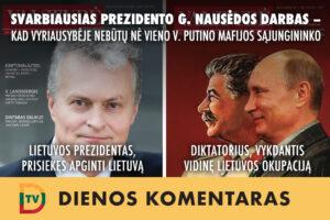 Naujosios Vyriausybės nariais turi tapti Lietuvos energetinės nepriklausomybės šalininkai, o ne mieli ir pūkuoti V. Putino vykdomos invazijos šalininkai
