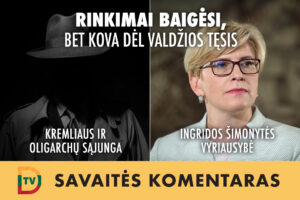 Ingrida Šimonytė taps premjere, tačiau patriotai turi suvokti, kad kova su V. Putino mafija tęsis, nes Rusijos pinigai, skirti Astravo invazijai, ir toliau darys savo juodą darbą