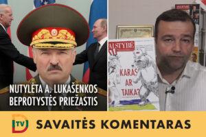 Nutylėta A. Lukašenkos beprotystės priežastis