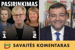 Kuo taps I. Šimonytė – antrąja V. Blinkevičiūte ar lietuviškąja M. Thatcher?